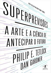 SUPERPREVISOES: A ARTE E A CIENCIA DE ANTECIPAR O FUTURO