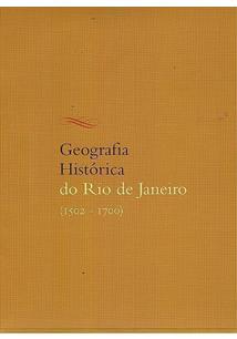 GEOGRAFIA HISTORICA DO RIO DE JANEIRO (1502 - 1700) VOL. 1