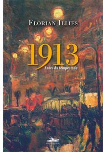 1913: ANTES DA TEMPESTADE