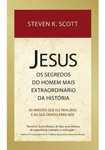 JESUS: OS SEGREDOS DO HOMEM MAIS EXTRAORDINARIO DA HISTORIA