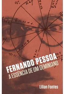 LIVRO FERNANDO PESSOA : A ESSENCIA DE UM GEMINIANO