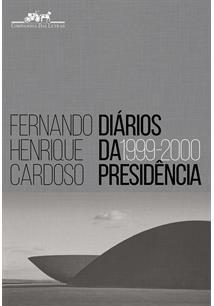 DIARIOS DA PRESIDENCIA: 1999-2000
