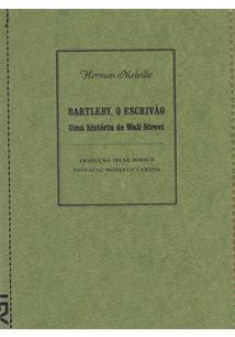 BARTLEBY, O ESCRIVAO: UMA HISTORIA DE WALL STREET