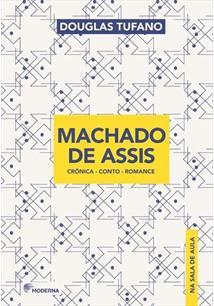 MACHADO DE ASSIS: CRONICA - CONTO - ROMANCE