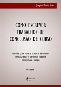COMO ESCREVER TRABALHOS DE CONCLUSAO DE CURSO: INSTRUÇOES PARA PLANEJAR E MONTA...