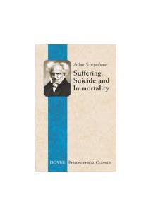 arthur schopenhauer essay on suicide Studies in pessimism, by arthur schopenhauer : on suicide studies in pessimism, by arthur schopenhauer on suicide a s far as i know, none but the.
