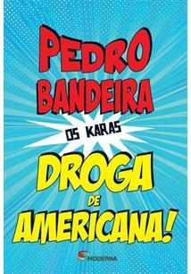 A DROGA DE AMERICANA