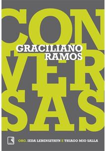 CONVERSAS: GRACILIANO RAMOS