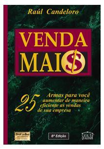 VENDA MAIS: 25 ARMAS PARA VOCE AUMENTAR DE MANEIRA EFICIENTE AS VENDAS DE SUA E...