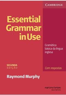 ESSENTIAL GRAMMAR IN USE: GRAMATICA BASICA DA LINGUA INGLESA - COM RESPOSTAS