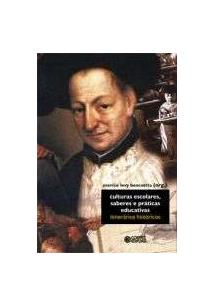 CULTURAS ESCOLARES, SABERES E PRATICAS EDUCATIVAS - ITINERARIOS HISTORICOS