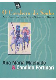 LIVRO O CAVALEIRO DO SONHO: AS AVENTURAS E DESVENTURAS DE DOM QUIXOTE DE LA MANCHA