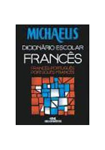 MICHAELIS DICIONARIO ESCOLAR FRANCES-PORTUGUES / PORTUGUES-FRANCES