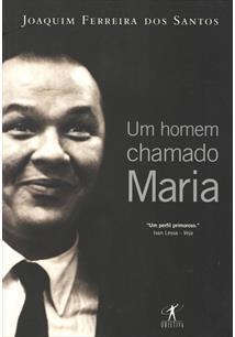 UM HOMEM CHAMADO MARIA