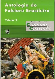 ANTOLOGIA DO FOLCLORE BRASILEIRO VOL. 2
