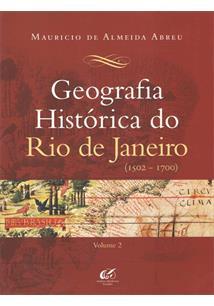 GEOGRAFIA HISTORICA DO RIO DE JANEIRO (1502 - 1700) VOL. 2