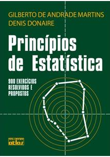LIVRO PRINCIPIOS DE ESTATISTICA: 900 EXERCICIOS RESOLVIDOS E PROPOSTOS