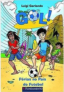 GOL: FERIAS NO PAIS DO FUTEBOL - COD. 9788539502660