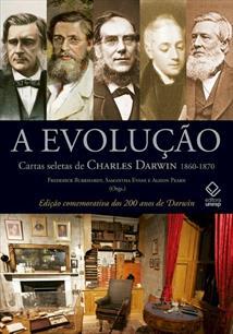 A EVOLUÇAO: CARTAS SELETAS DE CHARLES DARWIN, 1860-1870