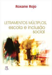 LIVRO LETRAMENTOS MULTIPLOS: ESCOLA E INCLUSAO SOCIAL