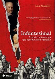 INFINITESIMAL: A TEORIA MATEMATICA QUE REVOLUCIONOU O MUNDO