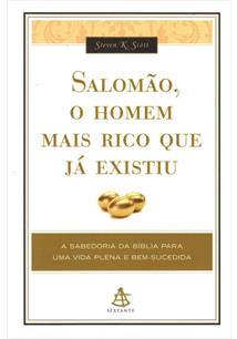 LIVRO SALOMAO, O HOMEM MAIS RICO QUE JA EXISTIU: A SABEDORIA DA BIBLIA PARA UMA VIDA PLENA E BEM-SUCEDIDA