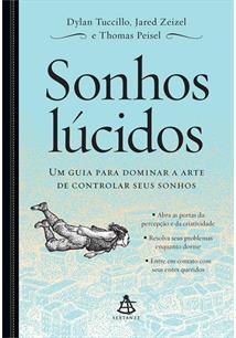SONHOS LUCIDOS: UM GUIA PARA DOMINAR A ARTE DE CONTROLAR SEUS SONHOS