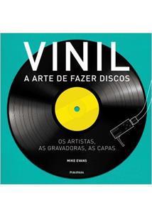 VINIL: A ARTE DE FAZER DISCOS