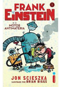 FRANK EINSTEIN E O MOTOR ANTIMATERIA