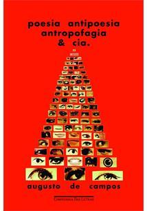 POESIA ANTIPOESIA ANTROPOFAGIA & CIA