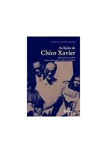 AS LIÇOES DE CHICO XAVIER