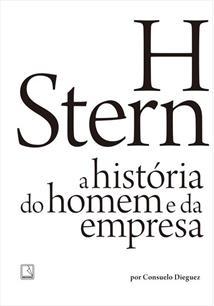 H STERN: A HISTORIA DO HOMEM E DA EMPRESA