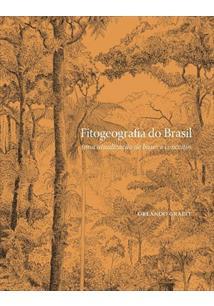 FITOGEOGRAFIA DO BRASIL: UMA ATUALIZAÇÃO DE BASES E CONCEITOS
