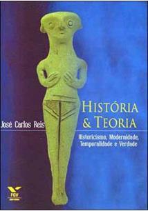 HISTORIA E TEORIA: HISTORICISMO, MODERNIDADE, TEMPORALIDADE E VERDADE