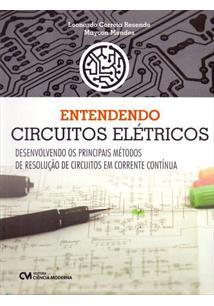 ENTENDENDO CIRCUITOS ELETRICOS: DESENVOLVENDO OS PRINCIPAIS METODOS DE RESOLUÇA...
