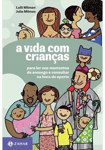 A VIDA COM CRIANCAS: PARA LER NOS MOMENTOS DE SOSSEGO E CONSULTAR NA HORA DO AP...