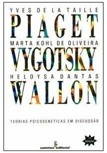 PIAGET, VYGOTSKY, WALLON: TEORIAS PSICOGENETICAS EM DISCUSSAO