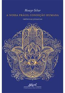 A NOSSA FRAGIL CONDIÇAO HUMANA