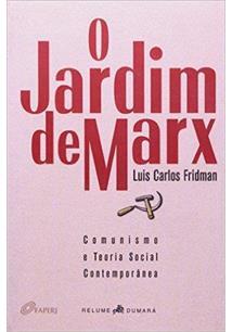 O JARDIM DE MARX: COMUNISMO E TEORIA SOCIAL CONTEMPORANEA