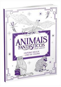 ANIMAIS FANTASTICOS E ONDE HABITAM: CRIATURAS MAGICAS - LIVRO DE COLORIR