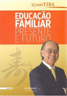 EDUCAÇAO FAMILIAR: PRESENTE E FUTURO