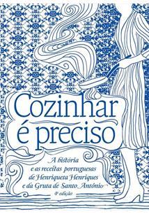 COZINHAR E PRECISO: A HISTORIA E AS RECEITAS PORTUGUESAS DE HENRIQUETA HENRIQUE...