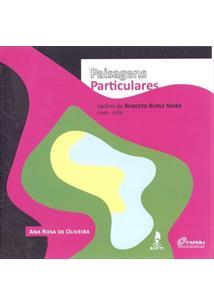 PAISAGENS PARTICULARES: JARDINS DE ROBERTO BURLE MARX (1940-1970)