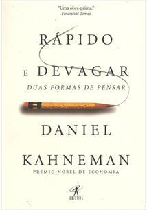 RAPIDO E DEVAGAR: DUAS FORMAS DE PENSAR