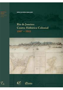RIO DE JANEIRO: CENTRO HISTORICO COLONIAL 1567-2015