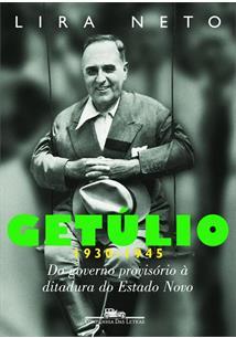 LIVRO GETULIO 1930-1945: DO GOVERNO PROVISORIO A DITADURA DO ESTADO NOVO