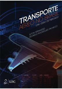 TRANSPORTE AEREO NO BRASIL: UMA VISAO DE MERCADO