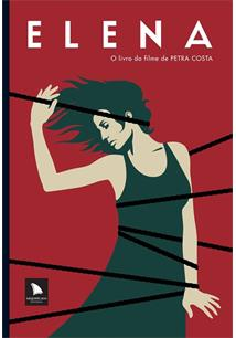 ELENA: O LIVRO DO FILME DE PETRA COSTA