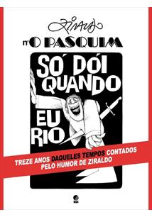 ZIRALDO N'O PASQUIM: SO DOI QUANDO EU RIO