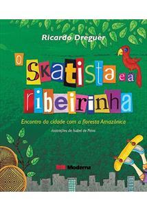 O SKATISTA E A RIBEIRINHA: ENCONTRO DA CIDADE COM A FLORESTA AMAZONICA